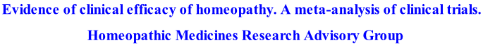 Evidence of clinical efficacy of homeopathy. A meta-analysis of clinical trials.    Homeopathic Medicines Research Advisory Group